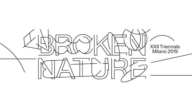 Broken Nature: The XXII Triennale di Milano Statement